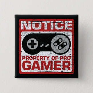 Notice Property Of Pro Gamer Pinback Button