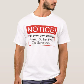 Notice / Surveyor T-Shirt