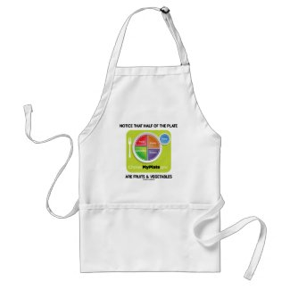 Notice That Half Of Plate Are Fruits & Vegetables Adult Apron