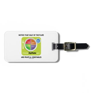 Notice That Half Of Plate Are Fruits & Vegetables Travel Bag Tag