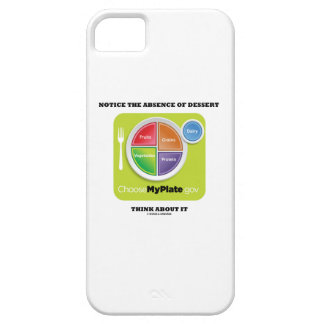 Notice The Absence Of Dessert Think About It iPhone SE/5/5s Case