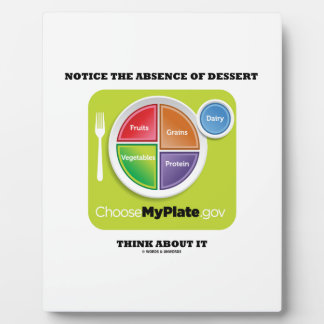 Notice The Absence Of Dessert Think About It Plaque