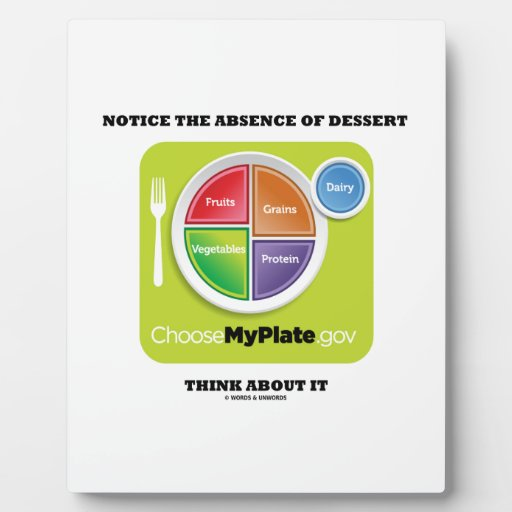 Notice The Absence Of Dessert Think About It Photo Plaques
