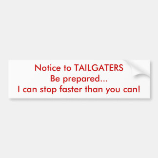 Notice to TAILGATERS Car Bumper Sticker