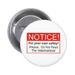 Notice / Veterinarian Pinback Button
