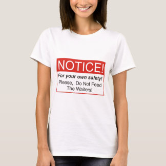 Notice / Waiters T-Shirt