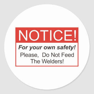 Notice / Welder Classic Round Sticker