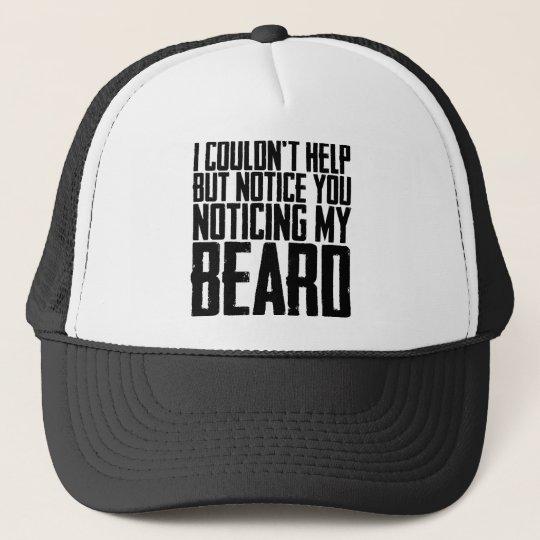 eae1e801e13 Notice You Noticing My Beard Trucker Hat | Zazzle.com