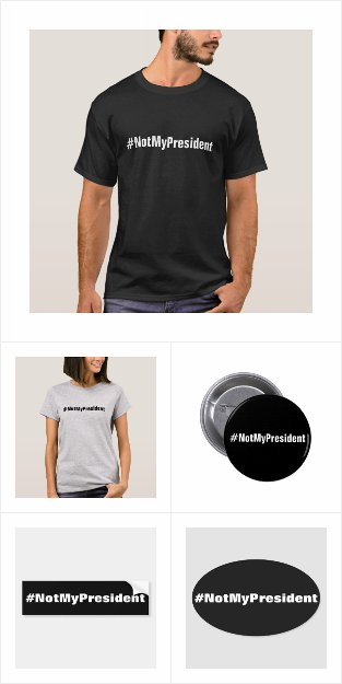 #NotMyPresident shirts, stickers, buttons, hats