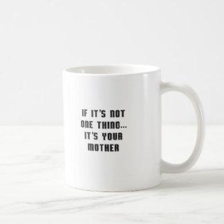 NotOneThingMom  Mug