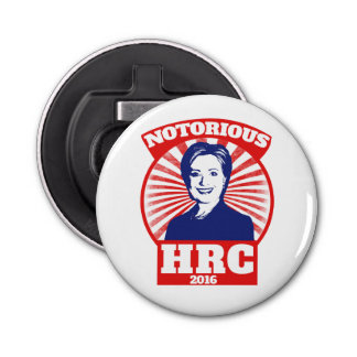 Notorious HRC hillary Clinton 2016 Bottle Opener