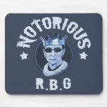 "Notorious RBG III Mouse Pad<br><div class=""desc"">Ruth Bader Ginsburg in a crown &amp; dark glasses,  with,  &quot;Notorious R.B.G&quot; in badass lettering. Shades of blue. T-shirts,  novelty gift swag.</div>"
