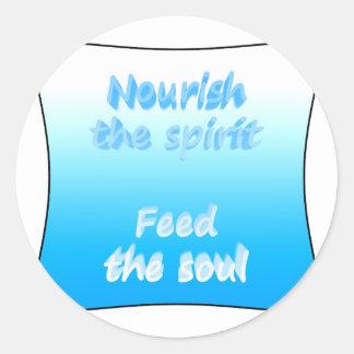 Nourish the spirit. Feed the soul Classic Round Sticker