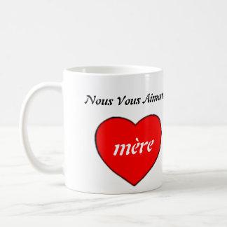 Nous Vous Aimons Mère Coffee Mug