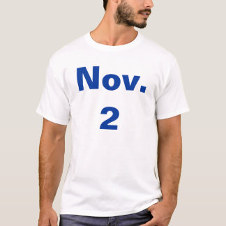 Nov. 2 T-Shirt