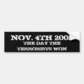 NOV. 4TH 2008, THE DAY THE TERRORISTS WON BUMPER STICKER