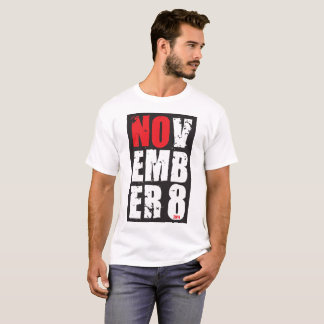 NOV EMB ER 8 anti-Trump shirt