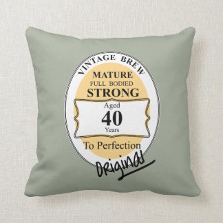 Novelty 40th Milestone Birthday Funny BeerLabel Throw Pillow