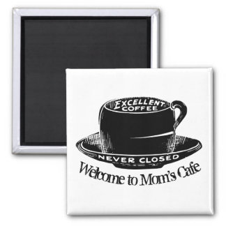 Novelty Coffee Cup Welcome To Moms Cafe Magnet