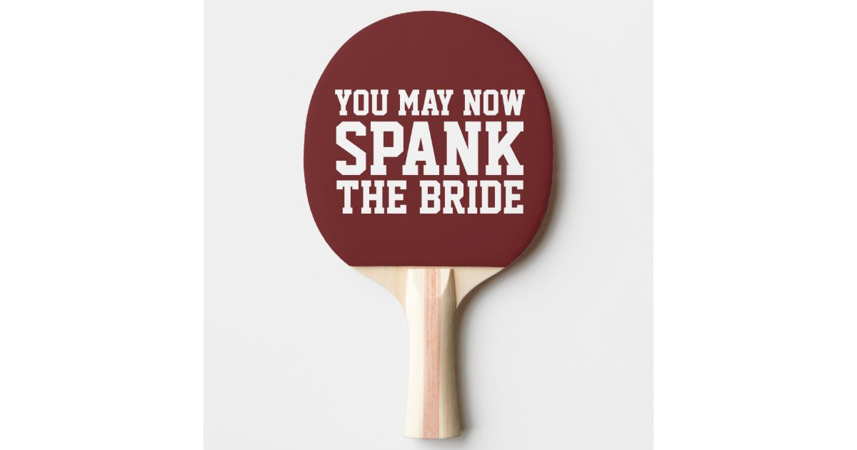 Novelty Wedding Gift Paddle You May Now Spank Ping Pong Paddle