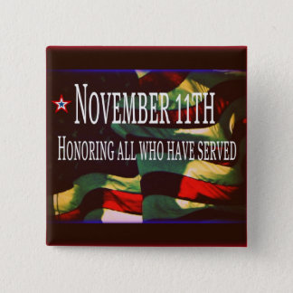 November 11th Button -Honoring All Who Have Served