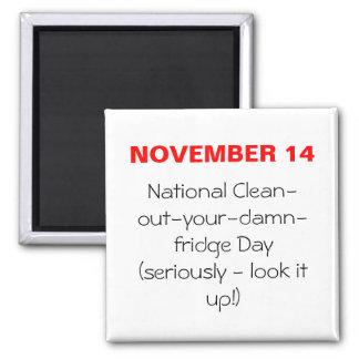 NOVEMBER 14, National Clean-out-your-damn-fridg... Magnet