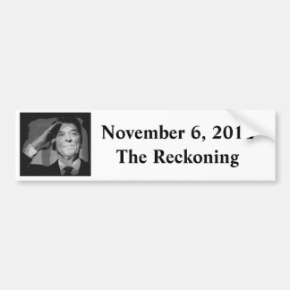 November 6, 2012 The Reckoning Bumper Sticker Car Bumper Sticker