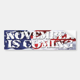 November is Coming Bumper Sticker