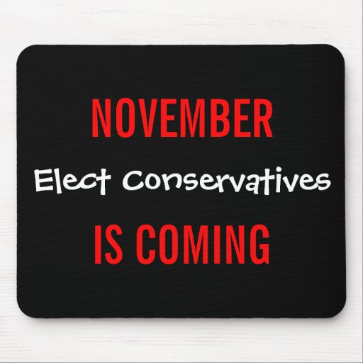 NOVEMBER IS COMING - Elect Conservatives Mouse Pad