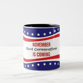 NOVEMBER IS COMING - Elect Conservatives Coffee Mugs