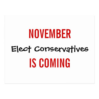 NOVEMBER IS COMING - Elect Conservatives Postcard