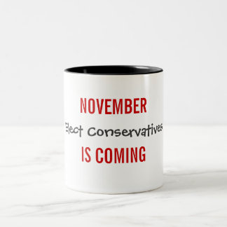 NOVEMBER IS COMING - Elect Conservatives Two-Tone Coffee Mug
