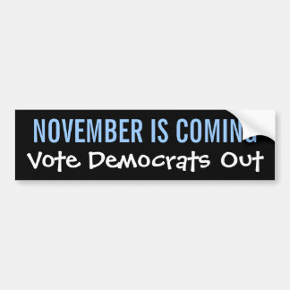 NOVEMBER IS COMING - Vote Democrats Out Bumper Stickers