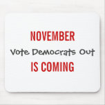 NOVEMBER IS COMING - Vote Democrats Out Mousepad