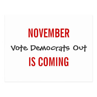 NOVEMBER IS COMING - Vote Democrats Out Postcard