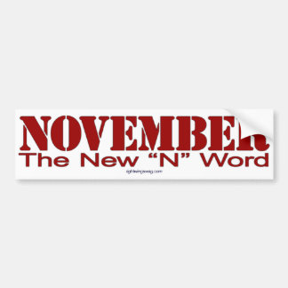 "November ""N Word"" Bumper Sticker"