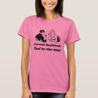 Novio actual, usted es la una camiseta