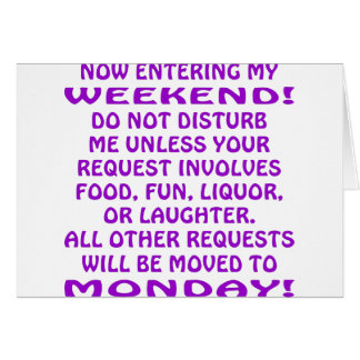 Now Entering My Weekend Do Not Disturb Me Card