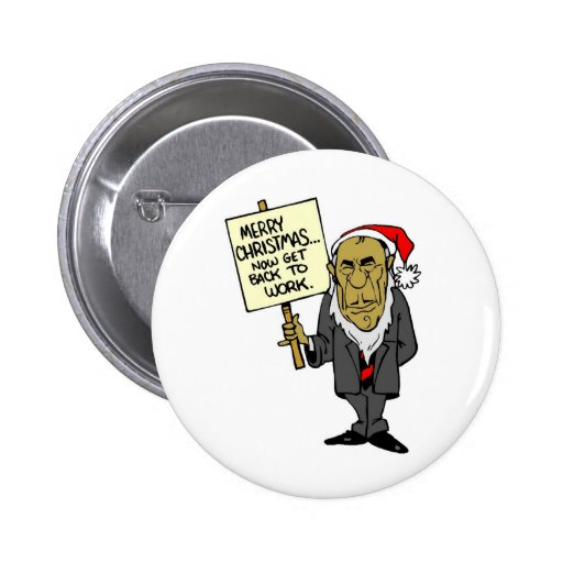 Now Get Back To Work Christmas Boss Pinback Buttons