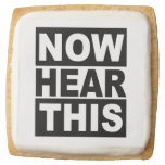 Now Hear This Square Shortbread Cookie