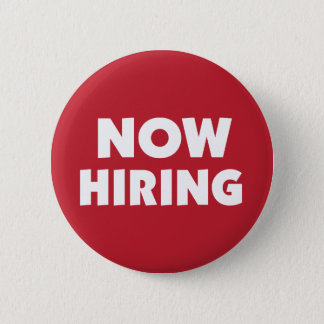 Now Hiring Pinback Button