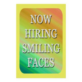 NOW HIRING SMILING FACES Poster