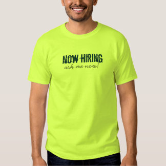 now hiring t-shirt