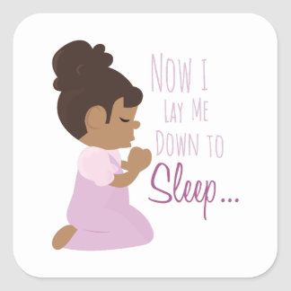 Now I Lay Me Down To Sleep Square Sticker