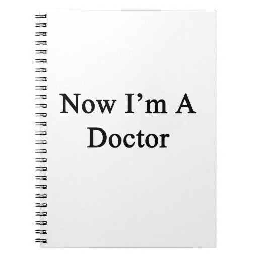 Now I'm A Doctor Note Book