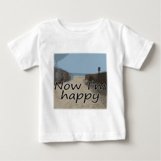 Now I'm Happy Baby T-Shirt
