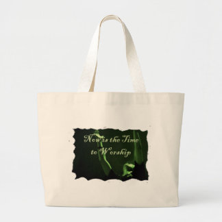 Now is the Time to Worship Canvas Bag