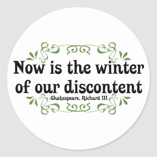 Now is the Winter of our Discontent Classic Round Sticker