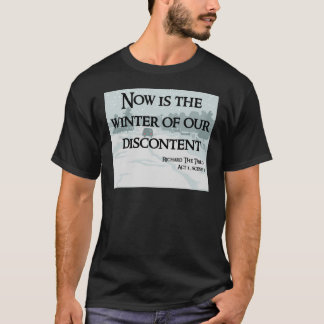 Now is the Winter of our Discontent Products T-Shirt