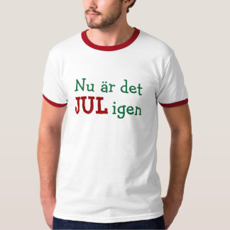Now It Is Christmas Time Again Swedish Holiday Fun T-Shirt